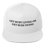 """Get Busy Living Or Get Busy Dying"" American Craftsmanship Hat - Embroidered in America (White)"