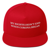 """My Rights Didn't End When Corona Began"" American Craftsmanship Hat - Embroidered in America"