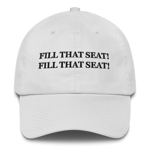 """Fill That Seat! Fill That Seat!"" American Victory Hat - 100% Made in America (White)"