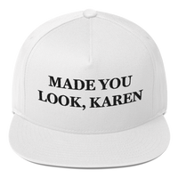 """Made You Look, Karen"" American Craftsmanship Hat - Embroidered in America (White)"