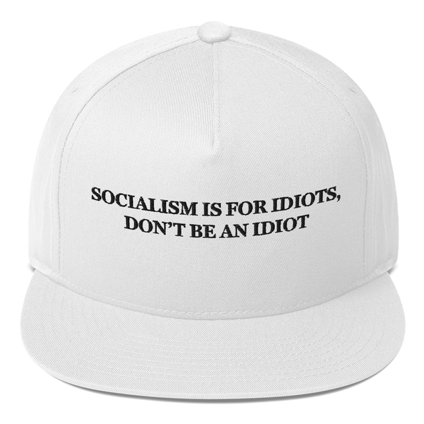 """Socialism Is For Idiots, Don't Be An Idiot"" American Craftsmanship Hat - Embroidered in America (White)"