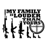 My Family Is Louder Than Yours Sticker