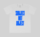 Subject Not Object T-Shirts