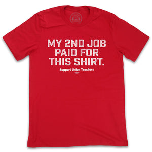 My 2nd Job Paid For This Shirt Shirts unionstrongshirts