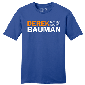 Derek Bauman For City Council Blue Tee Shirts unionstrongshirts
