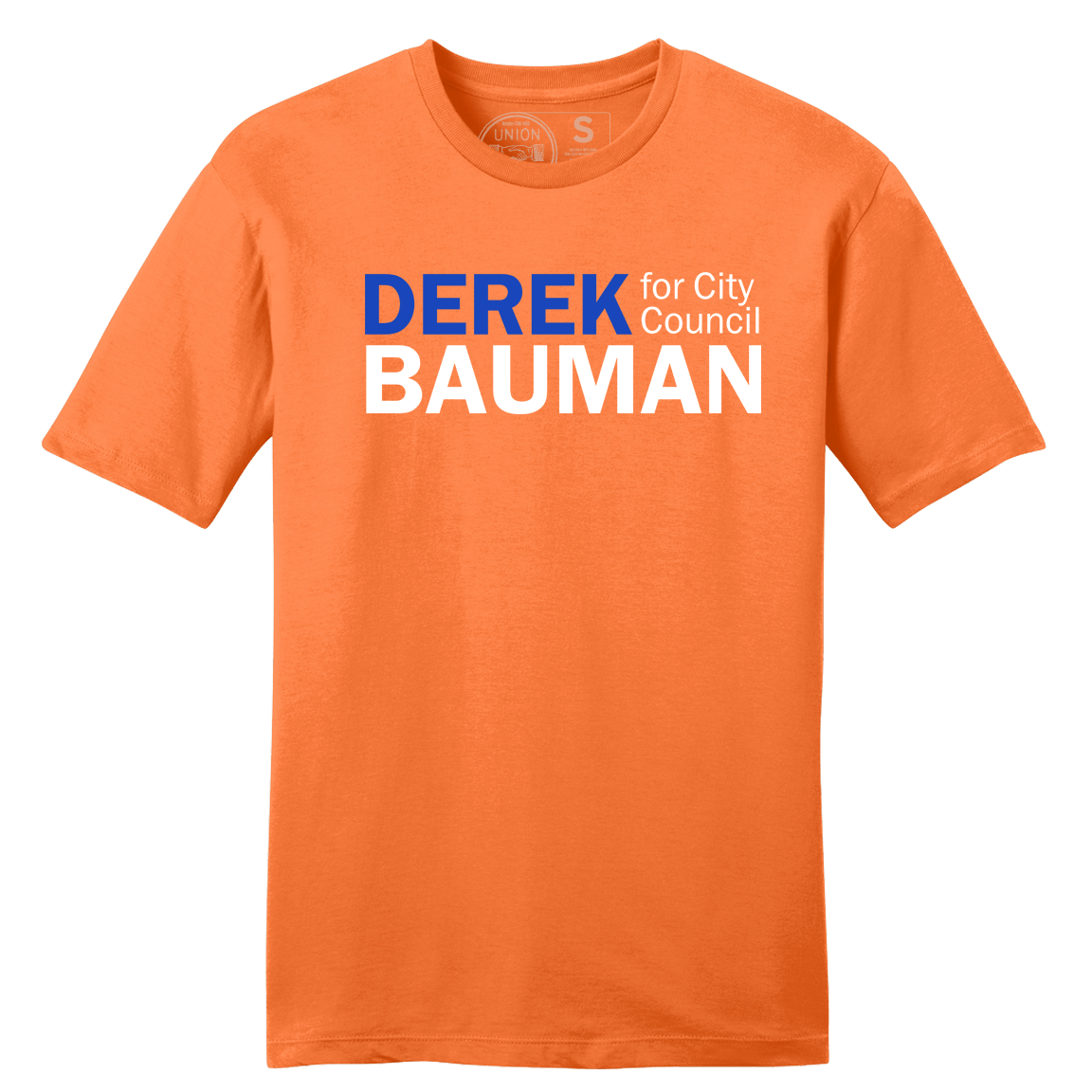 Derek Bauman For City Council Orange Tee Shirts unionstrongshirts