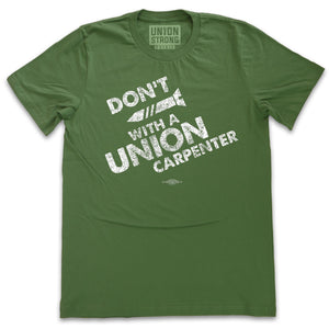 Don't Screw with a Union Carpenter Shirts unionstrongshirts