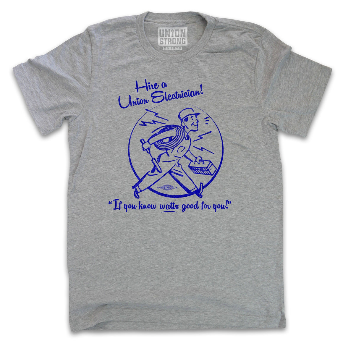 Hire A Union Electrician Shirts unionstrongshirts