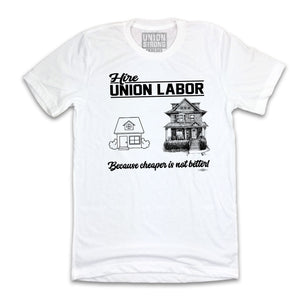 Hire Union Labor Shirts unionstrongshirts