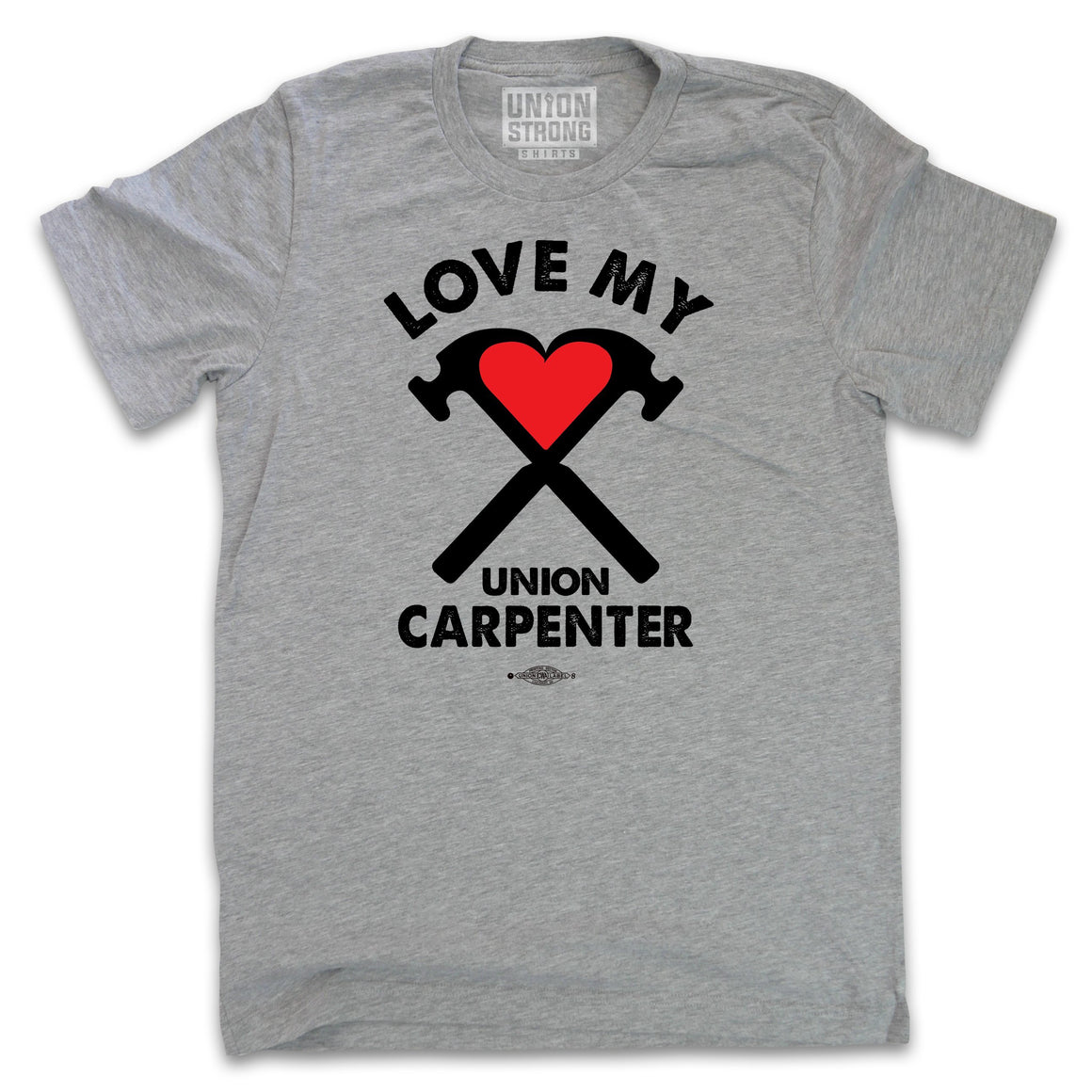 Love My Union Carpenter Shirts unionstrongshirts