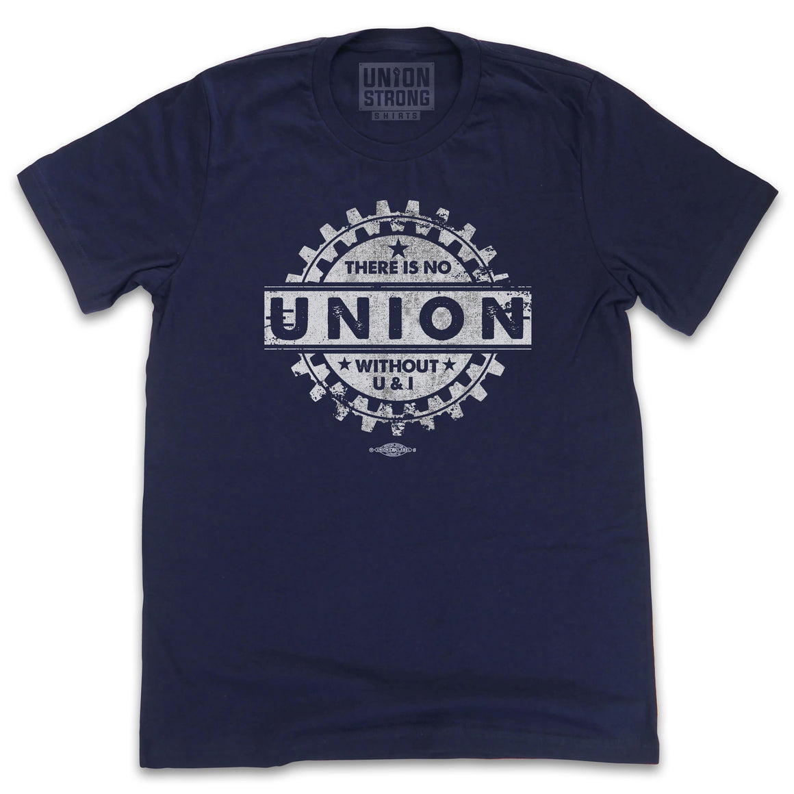 There Is No Union Without U & I Shirts unionstrongshirts