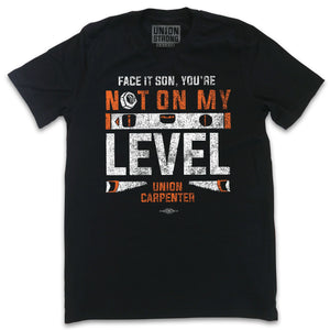 You're Not On My Level - Union Carpenter Shirts unionstrongshirts