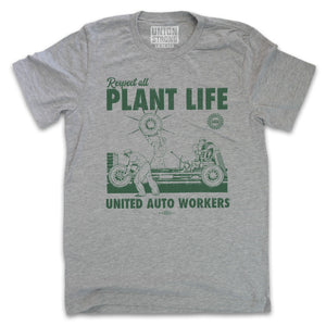 Respect All Plant Life Shirts unionstrongshirts