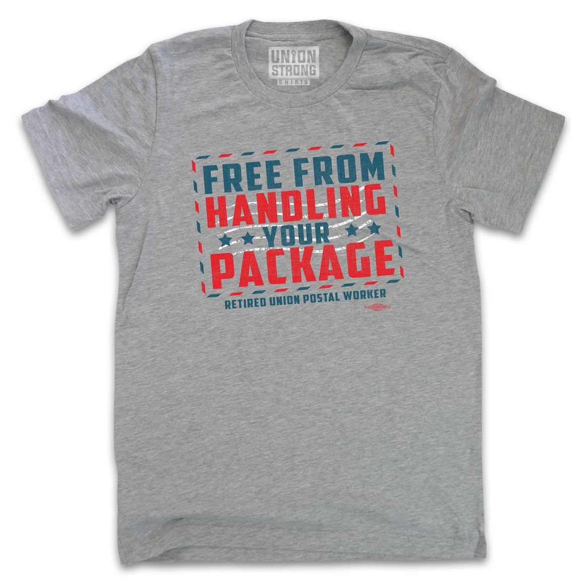 Free From Handling Your Package - Retired Union Postal Worker Shirts unionstrongshirts