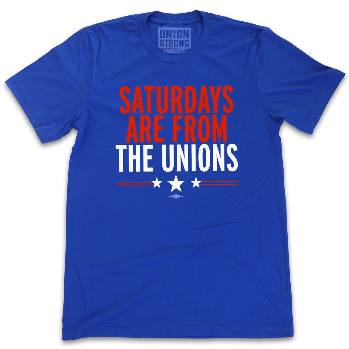 Saturdays Are From The Unions Shirts unionstrongshirts