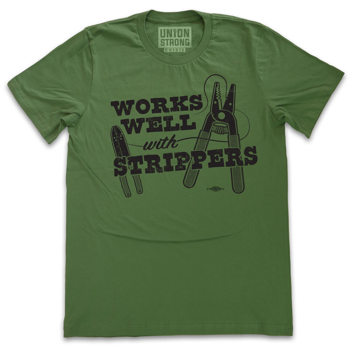 Works Well With Strippers Shirts unionstrongshirts