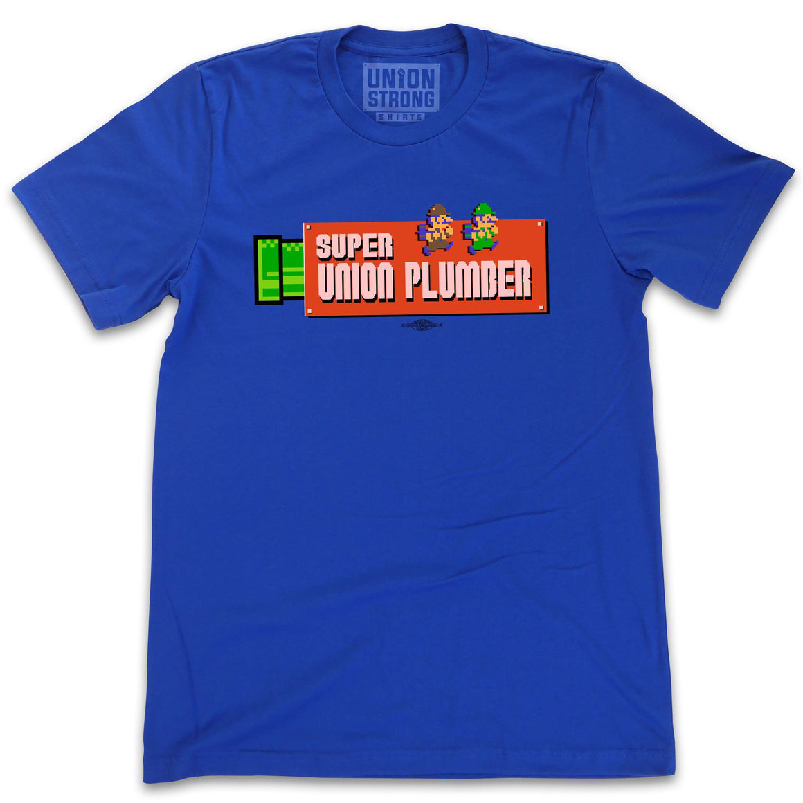 Super Union Plumber Shirts unionstrongshirts