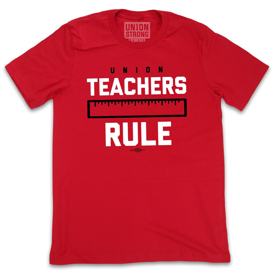 Teachers Rule - Red Shirt Shirts unionstrongshirts