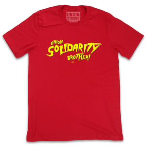 Union Solidarity Brother! Shirts unionstrongshirts