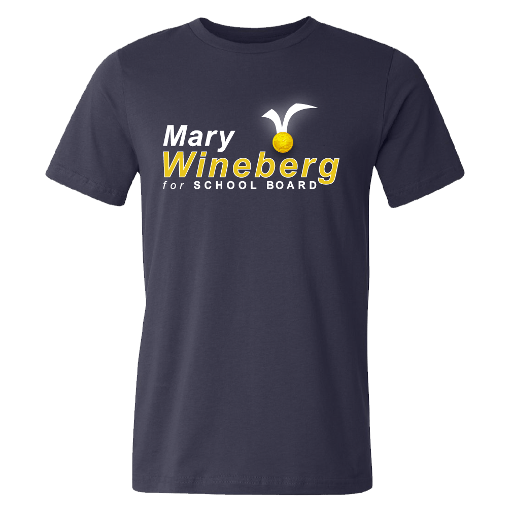 Mary Wineberg for School Board Shirts unionstrongshirts Short Sleeve T-Shirt Navy S