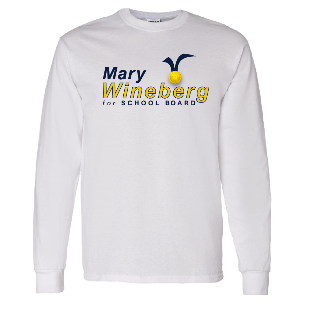 Mary Wineberg for School Board Long Sleeve T-shirt Shirts Mary Wineberg Long Sleeve T-shirt White S
