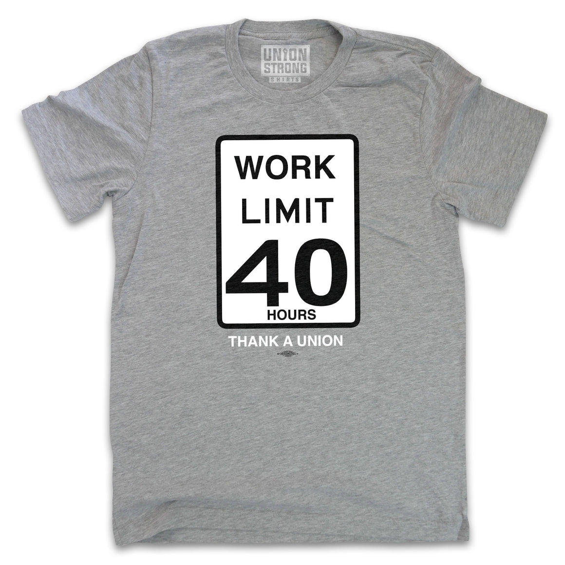 40 Hours Limit Shirts unionstrongshirts