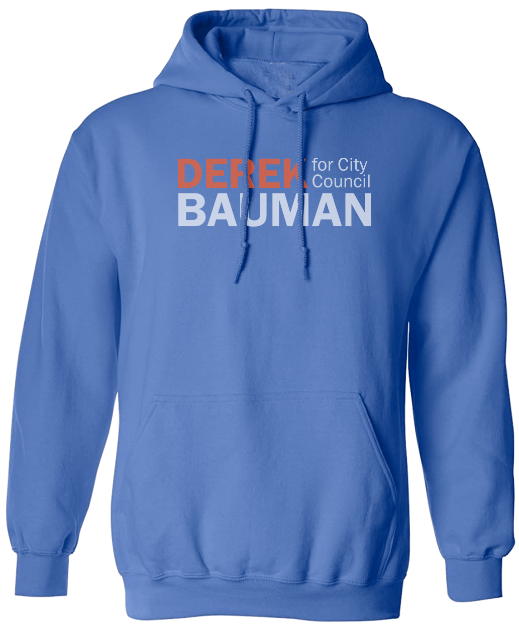 Derek Bauman For City Council Blue Hoodie Shirts unionstrongshirts