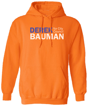 Derek Bauman For City Council Orange Hoodie Shirts unionstrongshirts