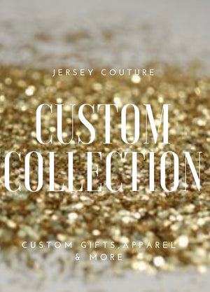 Jersey Couture Custom Collection