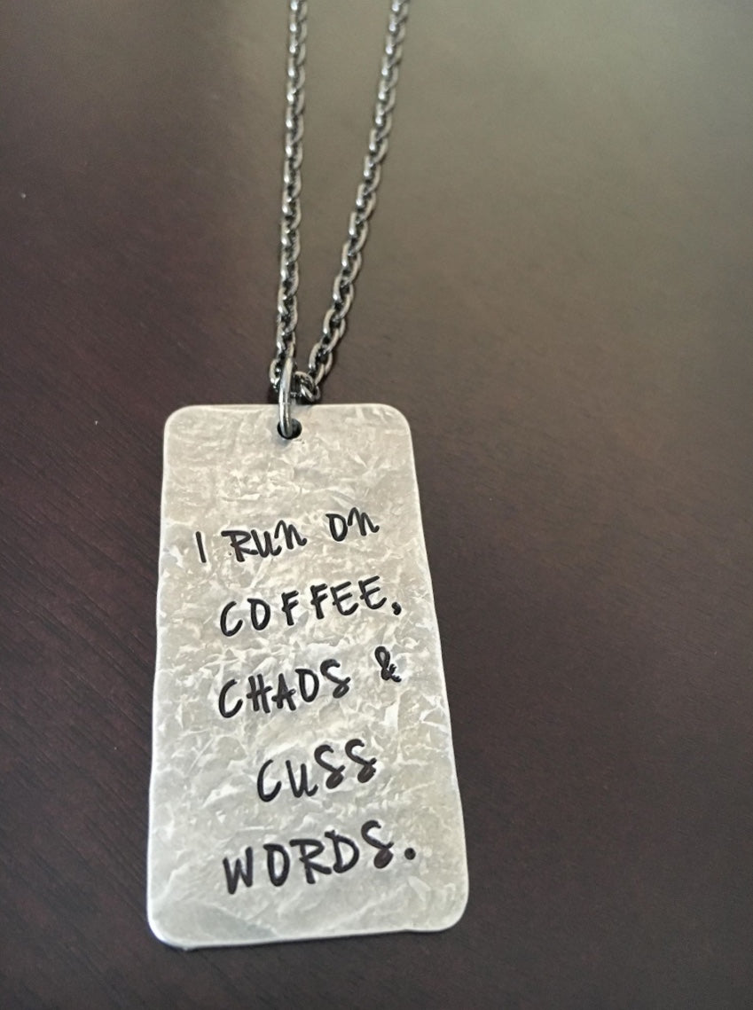 I Run on Coffee Chaos & Cuss Words