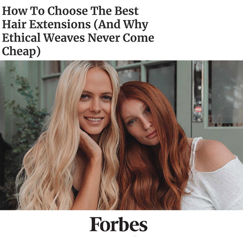 https://www.forbes.com/sites/lelalondon/2020/02/12/how-to-choose-the-best-hair-extensions-and-why-ethical-weaves-never-come-cheap/#76e107024035