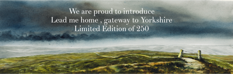 Limited Edition 'Lead me home, Gateway to Yorkshire - Ashley Jackson 2020