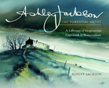 Ashley Jackson - The Yorkshire Artist, A lifetime of inspiration captured in watercolour