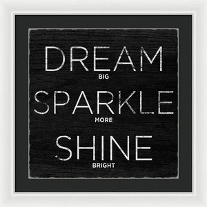 Dream, Sparkle, Shine (shine Bright) Framed Print by South Social Studio