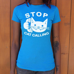 Stop Cat Calling T-Shirt (Ladies)