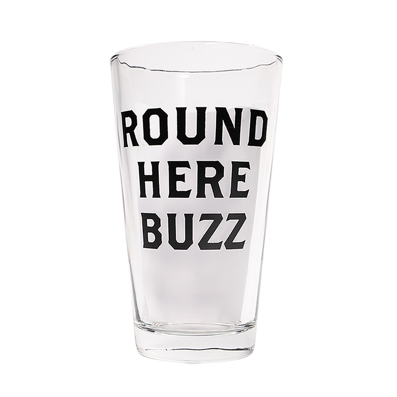 Round Here Buzz Pint Glass