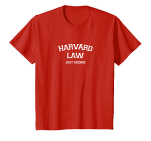 Harvard Law Just Kidding White Text Based Shirt
