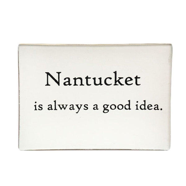 Nantucket Good Idea Quote-Cream