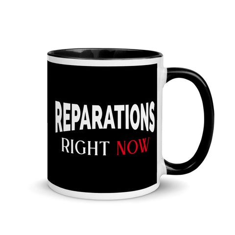 Reparations Right NOW ✊🏿✊🏾✊🏽Mugs with Color Inside