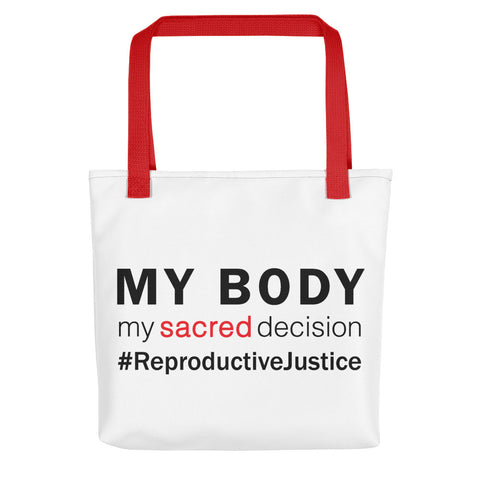 My Body, My Sacred Decision #ReproductiveJustice Tote Bag