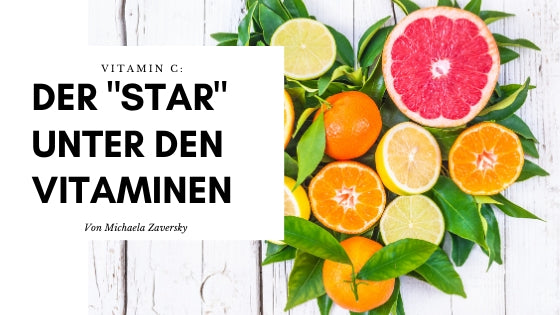 "Vitamin C: Der ""Star"" unter den Vitaminen"