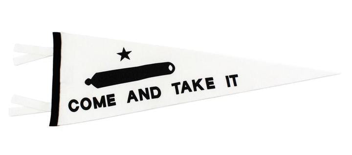 Come and Take It Pennant