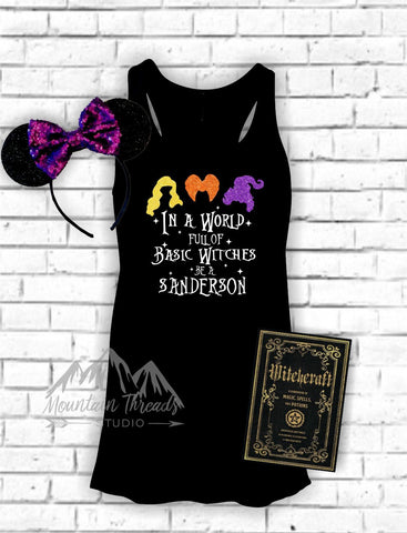 30eabeb3 FAST SHIPPING Flowy Tank Glitter Sanderson Sisters Shirt In a World Full of  Basic Witches Hocus
