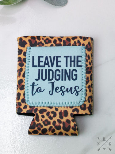 Leave the Judging to Jesus Leopard Can Cooler