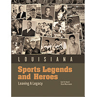 Louisiana Sports Legends and Heroes - Hardcover Book