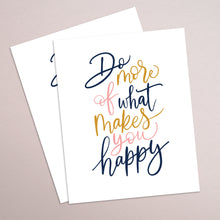 Load image into Gallery viewer, DO MORE OF WHAT MAKES YOU HAPPY - hand lettered printable quote in a minimalist style