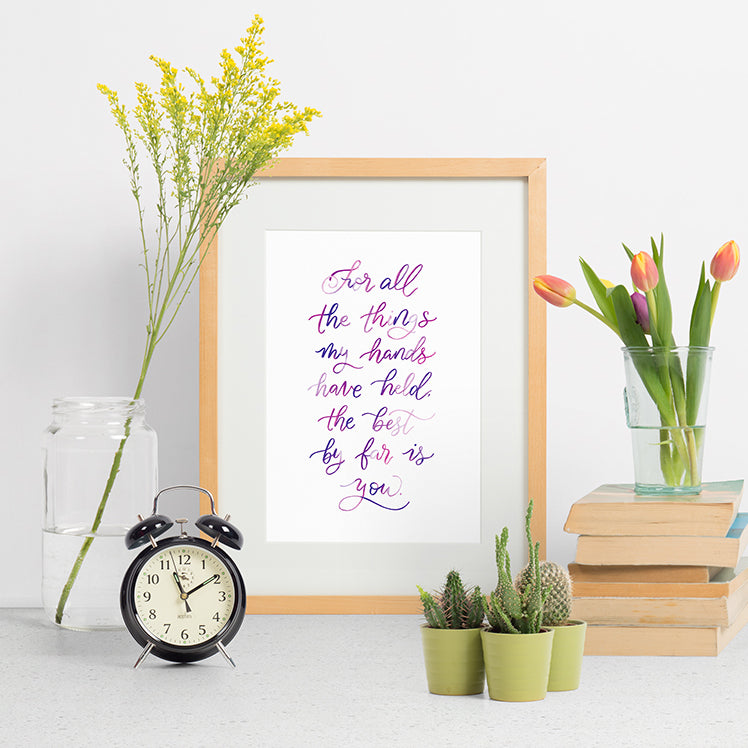 For All The Things My Hands Have Held - hand lettered love quote in a modern calligraphy style using hues of pink and purple