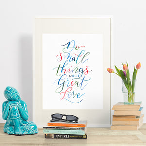 Do small things with great love - Mother Teresa hand lettered quote in colourful watercolours. modern calligrahy style.