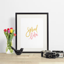 Load image into Gallery viewer, SPREAD LOVE - hand lettered printable quote in a minimalist style