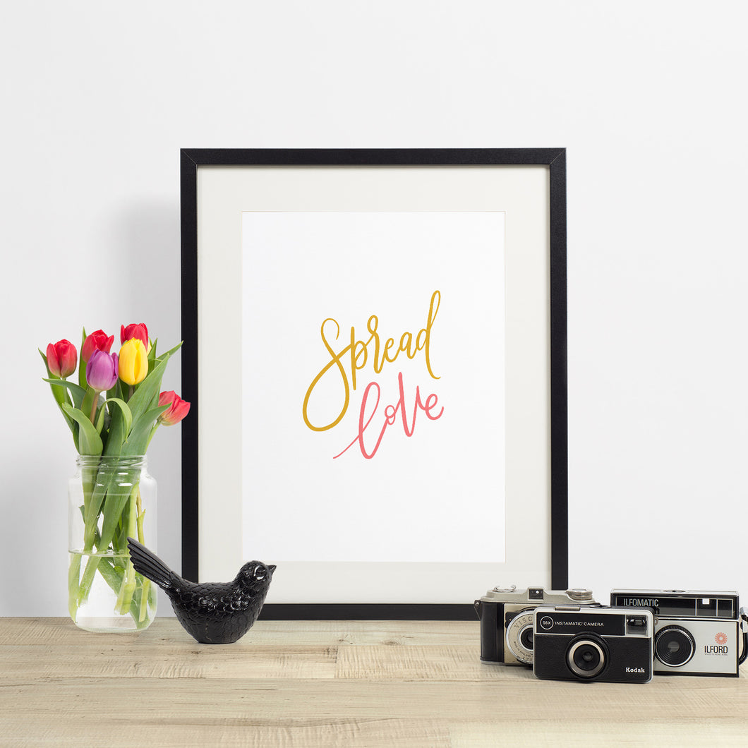 SPREAD LOVE - hand lettered printable quote in a minimalist style